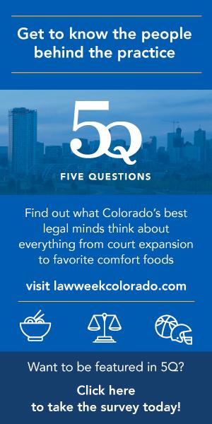 Law Week Colorado's 5Q Series Ad